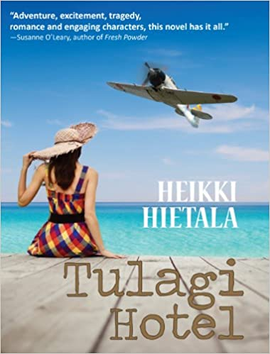 Tulagi hotel a world war 2 novel world war 2 romance fiction tulagi hotel a world war 2 novel world war 2 romance fiction world war ii adventure series book 4 kindle edition by heikki hietala sciox Gallery