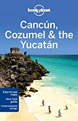 Cancun, Cozumel & the Yucatan (Country Regional Guides)