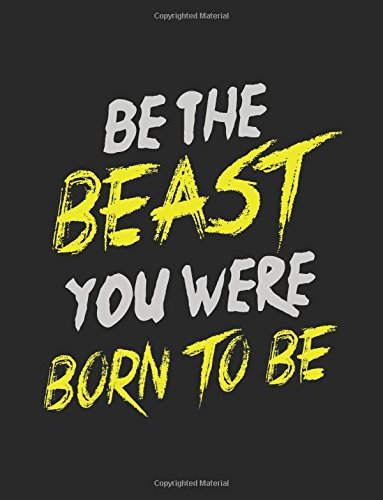 Download Be The Beast You Were Born To Be: Composition Notebook Journal ebook