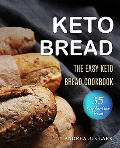 - Ketogenic Bread: 35 Low-Carb Keto Bread, Buns, Bagels, Muffins, Waffles, Pizza Crusts, Crackers & Breadsticks for Weight Loss and Healthy Living
