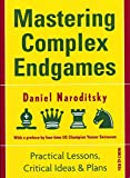 Mastering Complex Endgames: Practical Lessons On Critical Ideas & Plans-Daniel Naroditsky