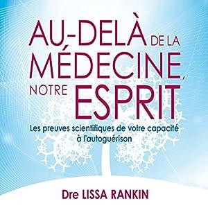 Au-delà de la médecine, notre esprit | Livre audio