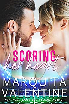 Scoring Her Heart (Scored Book 1) by [Valentine, Marquita]