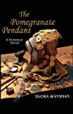 The Pomegranate Pendant, Dvora Waysman, 9657344212