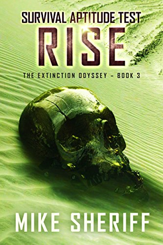 Survival Aptitude Test: Rise (The Extinction Odyssey Book 3) by [Sheriff, Mike]