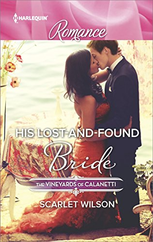 His Lost-and-Found Bride (The Vineyards of Calanetti Book 4495)