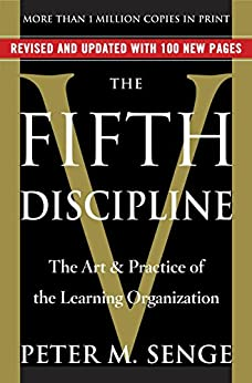 The Fifth Discipline: The Art & Practice of The Learning Organization by [Senge, Peter M.]