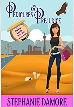 Pedicures & Prejudice: A romantic, cozy mystery: Beauty Secrets Mystery Book 4 by [Damore, Stephanie]