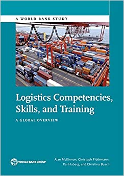 Logistics Competencies, Skills, and Training: A Global Overview (World Bank Studies)