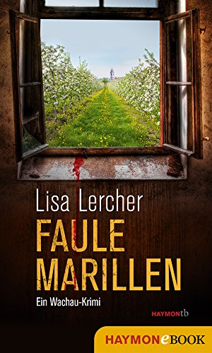 Faule Marillen: Ein Wachau-Krimi (Lisa Lercher Krimis 7) (German Edition)