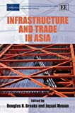 Infrastructure and Trade in Asia, , 1847209416