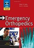 Emergency Orthopedics, Sixth Edition (Emergency Orthopedics: The Extremities (Simon)) by Robert Simon (2011-01-07)