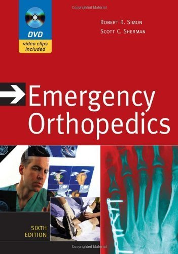 Emergency Orthopedics, Sixth Edition (Emergency Orthopedics: The Extremities (Simon)) 6th (sixth) edition by Simon, Robert, Sherman, Scott published by McGraw-Hill Professional (2010) [Hardcover] ebook