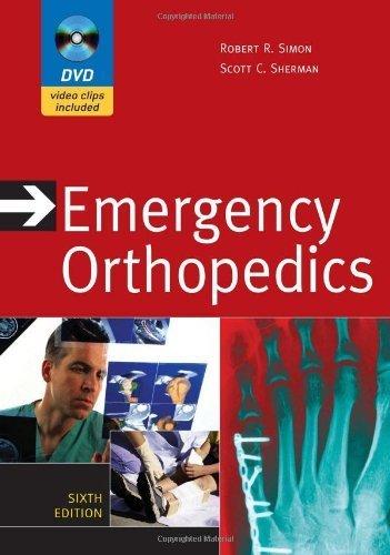 Download Emergency Orthopedics, Sixth Edition (Emergency Orthopedics: The Extremities (Simon)) 6th (sixth) edition by Simon, Robert, Sherman, Scott published by McGraw-Hill Professional (2010) [Hardcover] pdf epub