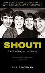 Shout!: The True Story of the Beatles: The True Story of the