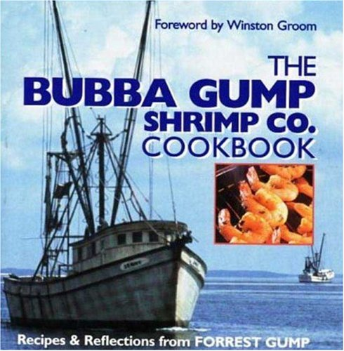 The Bubba Gump Shrimp Co. Cookbook: Recipes and Reflections from FORREST GUMP