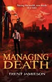 Front cover for the book Managing Death by Trent Jamieson
