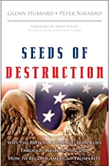 Seeds of Destruction: Why the Path to Economic Ruin Runs Through Washington, and How to Reclaim American Prosperity Kindle Edition