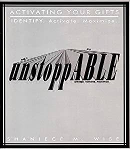 "Activating Your Gifts: IDENTIFY. Activate. Maximize. (""Awakening Series: Activating Your Gift"" Book 1) by [Wise, Shaneice M.]"