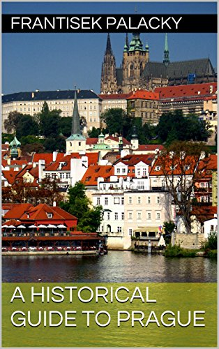 Amazon a historical guide to prague ebook frantisek palacky a historical guide to prague by palacky frantisek fandeluxe Image collections