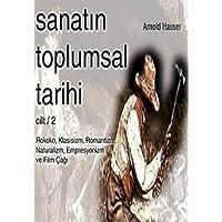 SANATIN TOPLUMSAL TARİHİ 2: Rokoko, Klasisizm, Romantizm, Naturalizm, Empresyonizm ve Film Çağı