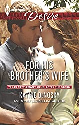 For His Brother's Wife (Texas Cattleman's Club: After the Storm Book 7)