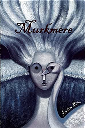 Murkmere (English Edition) eBook: Patricia Elliott: Amazon
