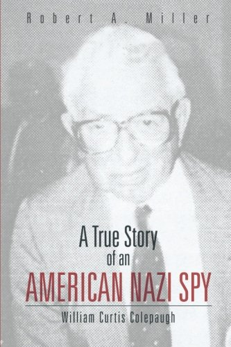 A True Story of An American Nazi Spy
