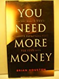 img - for You Need More Money book / textbook / text book