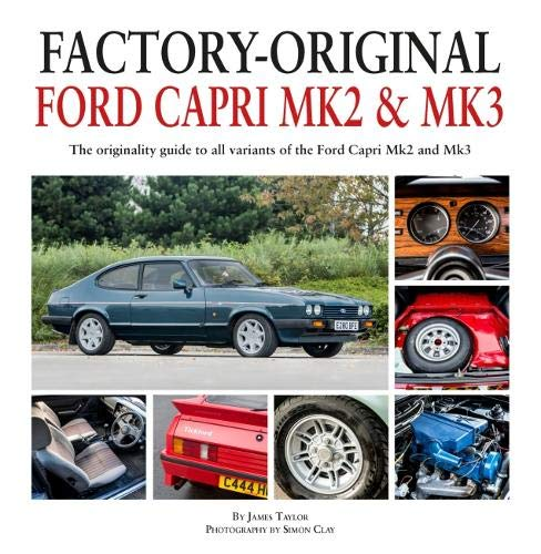 Factory-Original Ford Capri Mk II & Mk III: The originality guide to all Capri models 1974 to 1987