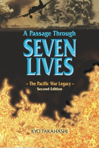 A Passage Through SEVEN LIVES: The Pacific War Legacy