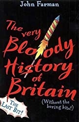 The Very Bloody History of Britain: The Last Bit!