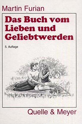 Das Buch vom Lieben und Geliebtwerden