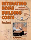 Estimating Home Building Costs Revised, W. P. Jackson, 1572182059