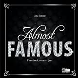 Almost Famous by Jay Emcee