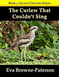 The Curlew That Couldn't Sing (Island Critters)