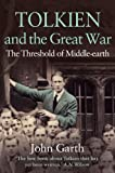 Tolkien and the Great War: The Threshold of Middle-earth by John Garth front cover