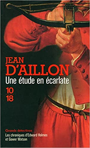 Une étude en écarlate - Jean d'Aillon