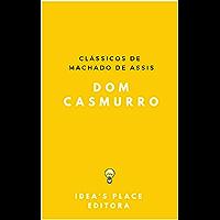 Dom Casmurro: [Versão Original preparada para ebooks] (Clássicos de Machado de Assis Livro 1)
