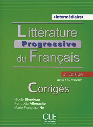 Litterature Progressive du Francais 2eme Edition: Corriges Intermediaire (French Edition), by Nicole Blondeau