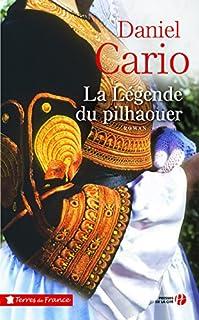 La légende du pilhaouer, Cario, Daniel