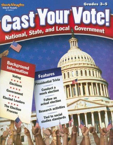 Steck-Vaughn Cast Your Vote: Student Edition pdf