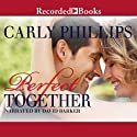 Perfect Together: Serendipity's Finest, Book 3 Audiobook by Carly Phillips Narrated by David Barker