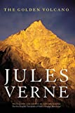The Golden Volcano: The First English Translation of Verne's Original Manuscript (Bison Frontiers of Imagination)