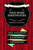 Thus Spoke Zarathustra: By Friedrich Nietzsche & Illustrated