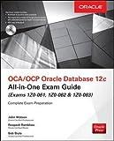 OCA/OCP Oracle Database 12c All-in-One Exam Guide (Exams 1Z0-061, 1Z0-062, 1Z0-063)