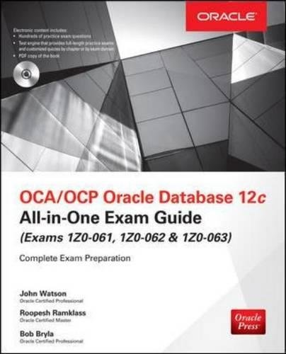 OCA/OCP Oracle Database 12c All-in-One Exam Guide (Exams 1Z0-061, 1Z0-062, 1Z0-063)