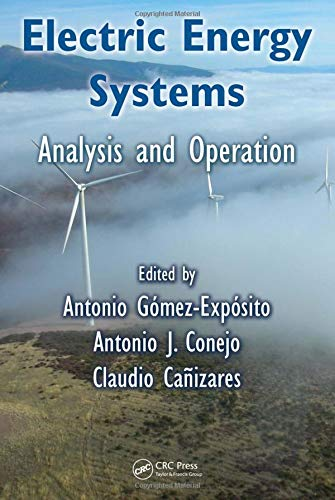Electric Energy Systems: Analysis and Operation (Electric Power Engineering Series)