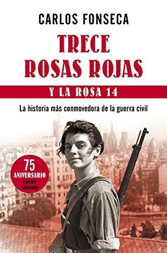 Trece Rosas Rojas y la rosa catorce: La historia más conmovedora de la guerra civil (Spanish Edition)