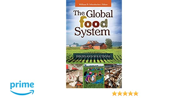 The global food system issues and solutions william d schanbacher the global food system issues and solutions william d schanbacher 9781440829116 amazon books fandeluxe Images